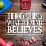 The Body Achieves what the Mind Believes sign - PE and Core Subjects