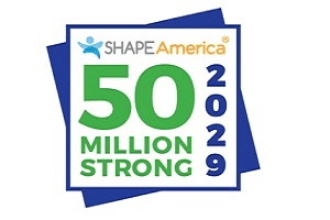 SHAPE America 50 Million Strong by 2029